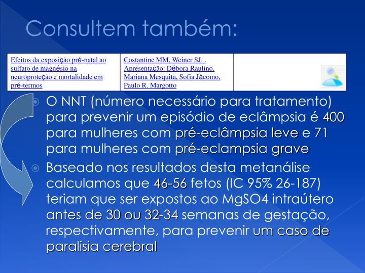 O NNT (número necessário para tratamento) para prevenir um episódio de eclâmpsia é