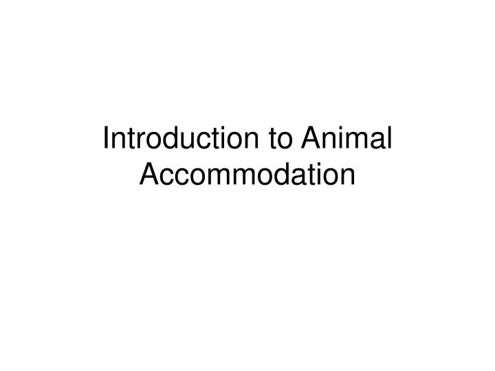 introduction to animal accommodation n.