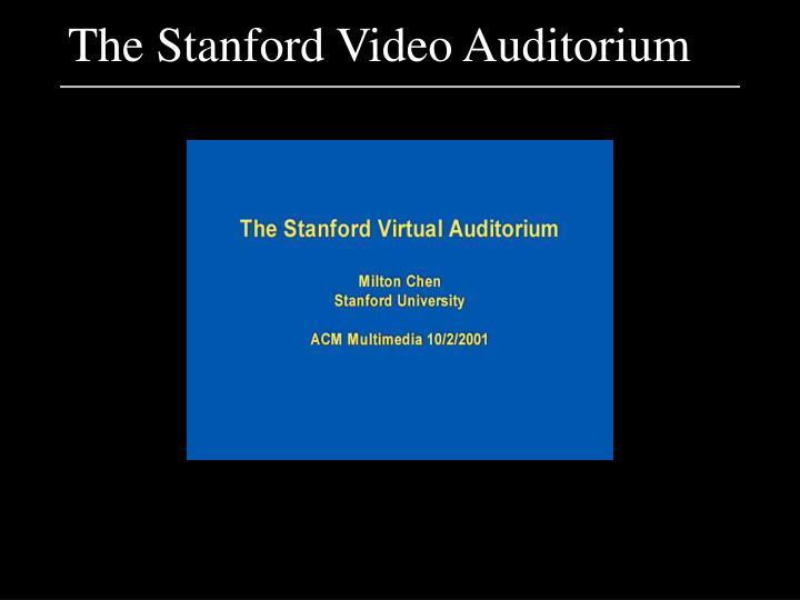 The stanford video auditorium