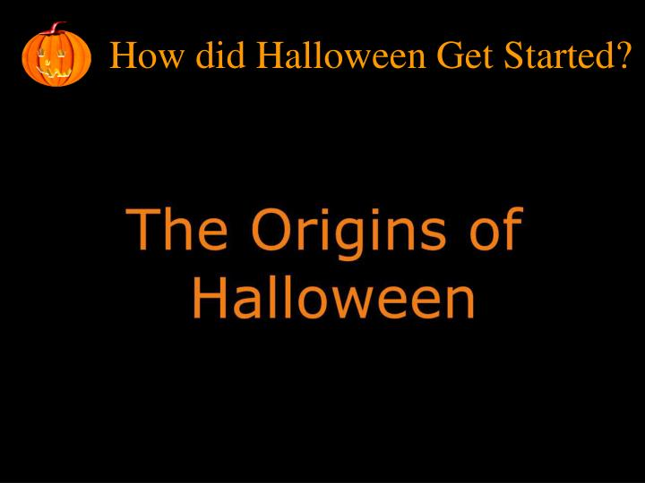 How did Halloween Get Started?