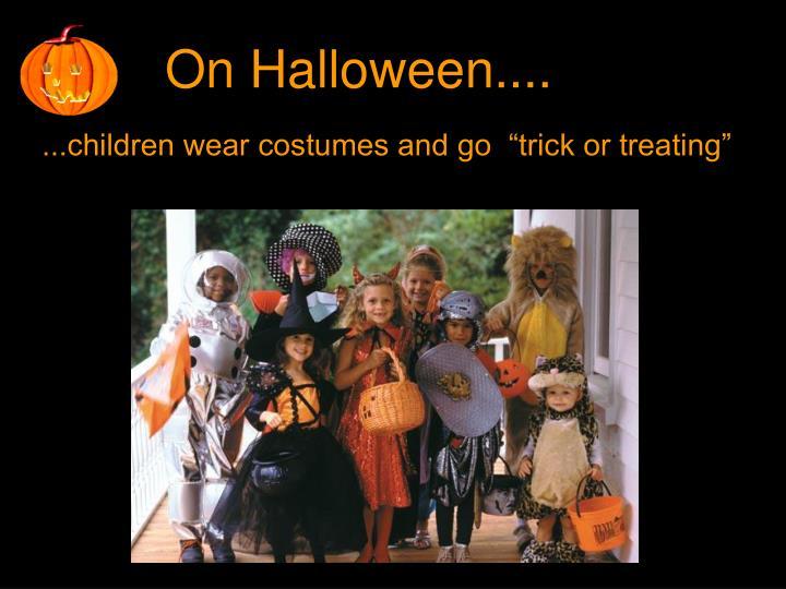 On Halloween....
