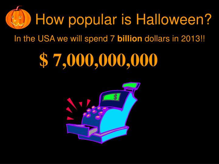 How popular is Halloween?