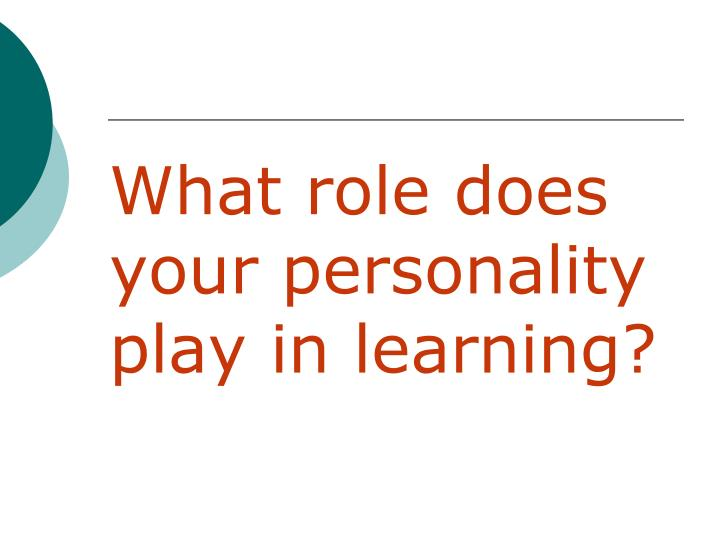 what role did personalities play in And people play multiple roles in groups task roles, maintenance roles and hindering roles are all important roles for facilitators to be aware of and recognize task roles.