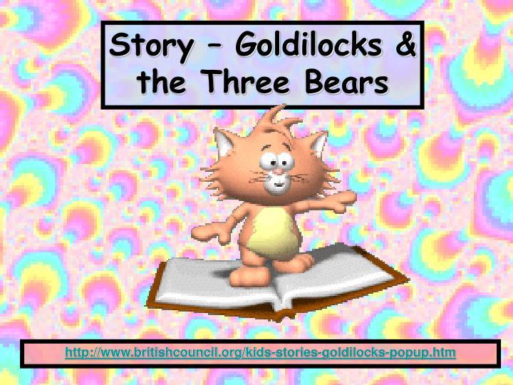 Story – Goldilocks & the Three Bears