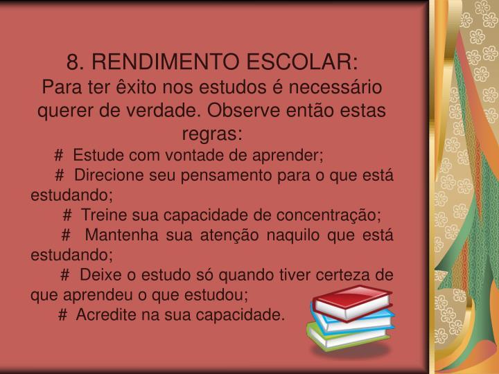 8. RENDIMENTO ESCOLAR: