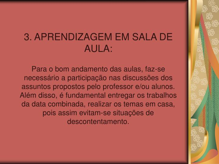 3. APRENDIZAGEM EM SALA DE AULA: