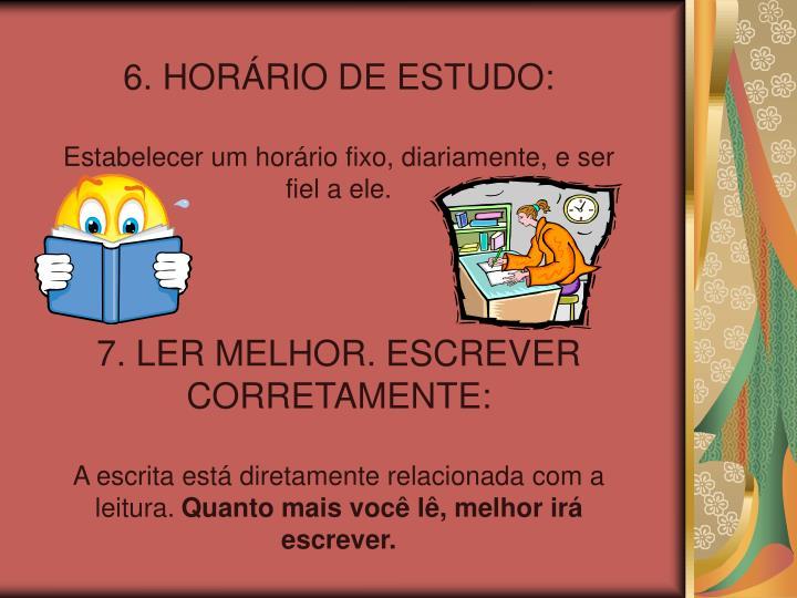 6. HORÁRIO DE ESTUDO: