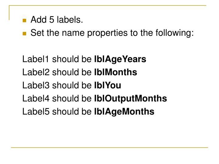 Add 5 labels.