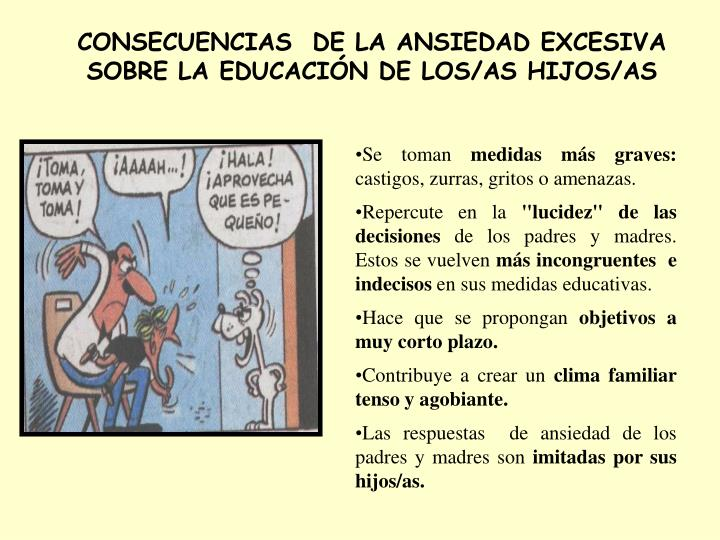 CONSECUENCIAS  DE LA ANSIEDAD EXCESIVA SOBRE LA EDUCACIÓN DE LOS/AS HIJOS/AS