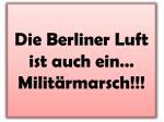 die berliner luft ist auch ein milit rmarsch