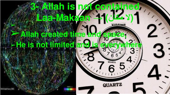 Allah created time and space,