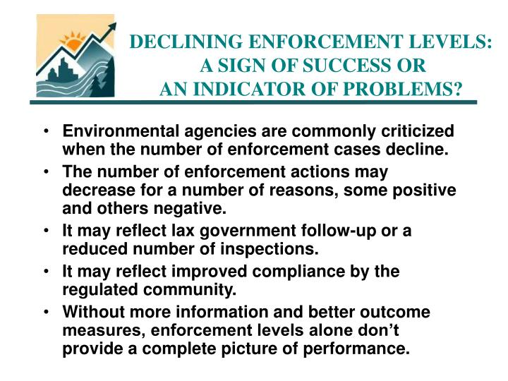 Declining enforcement levels a sign of success or an indicator of problems
