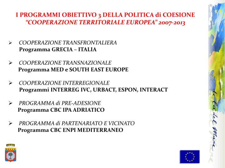 I PROGRAMMI OBIETTIVO 3 DELLA POLITICA di COESIONE