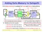 adding data memory to datapath