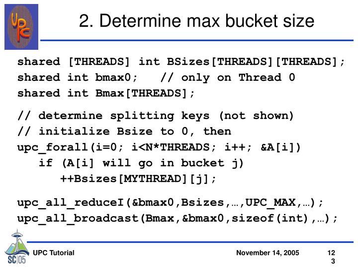 2. Determine max bucket size