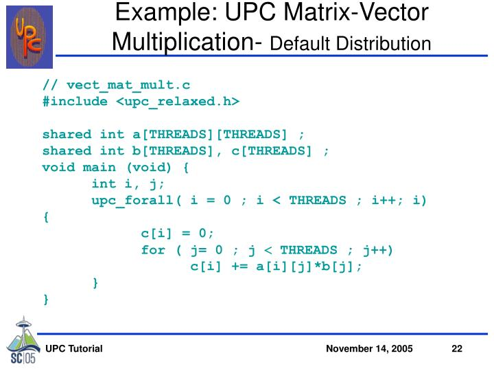 Example: UPC Matrix-Vector Multiplication-