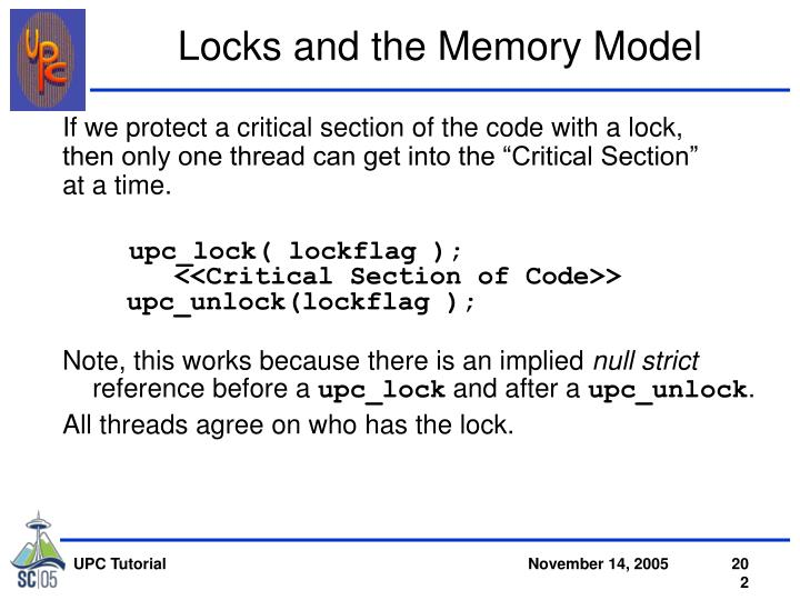 If we protect a critical section of the code with a lock,