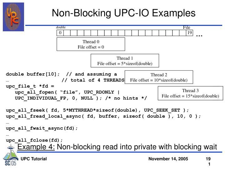 Non-Blocking UPC-IO Examples