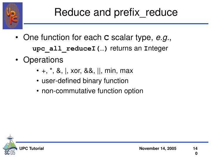 Reduce and prefix_reduce