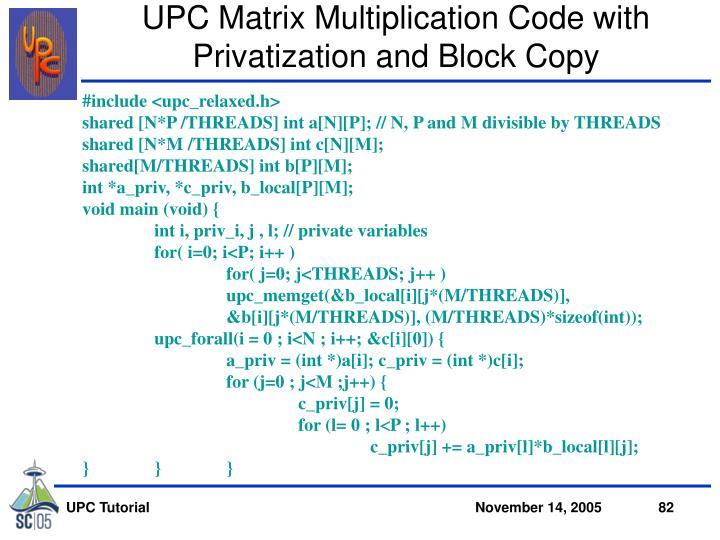 UPC Matrix Multiplication Code with Privatization and Block Copy