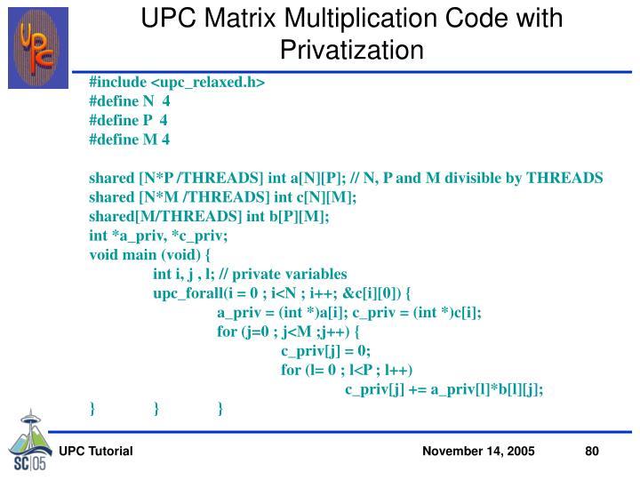 UPC Matrix Multiplication Code with Privatization