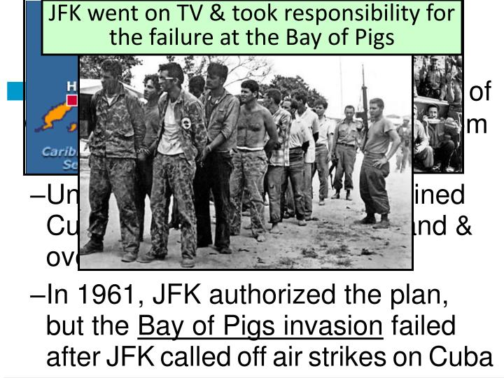 JFK went on TV & took responsibility for the failure at the Bay of Pigs