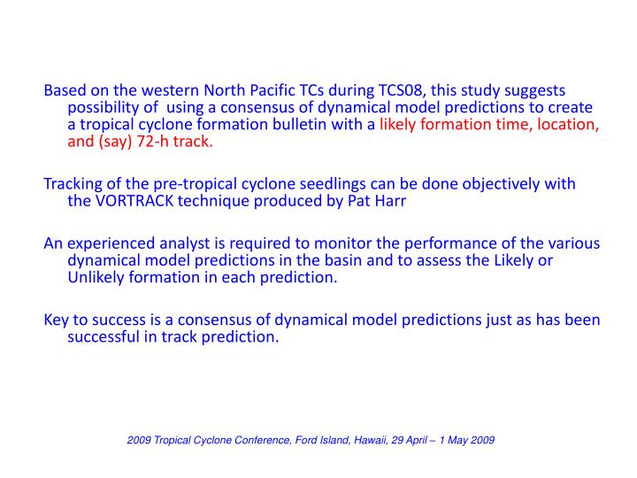 Based on the western North Pacific TCs during TCS08, this study suggests possibility of  using a consensus of dynamical model predictions to create a tropical cyclone formation bulletin with a