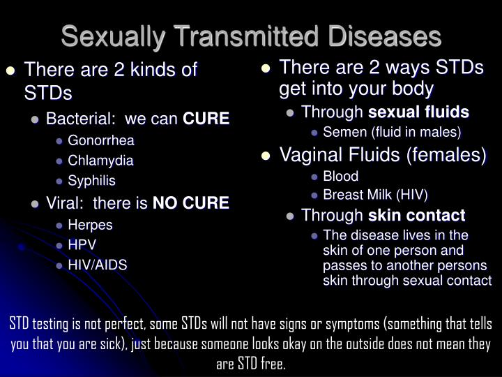 There are 2 kinds of STDs