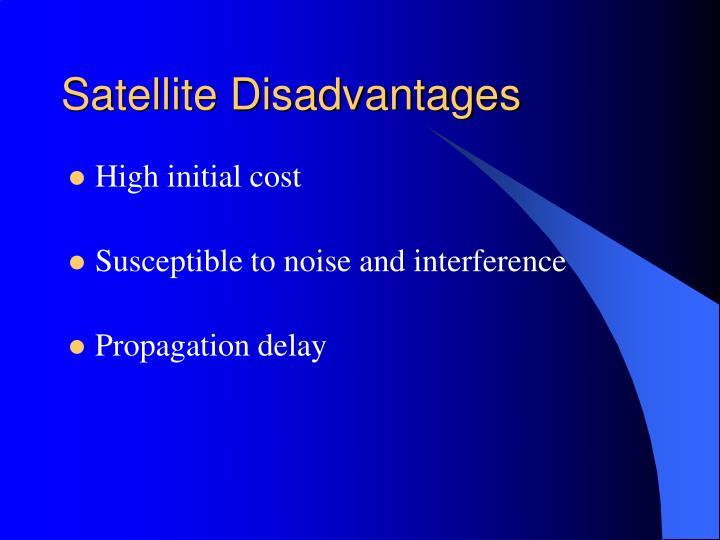 Satellite Disadvantages