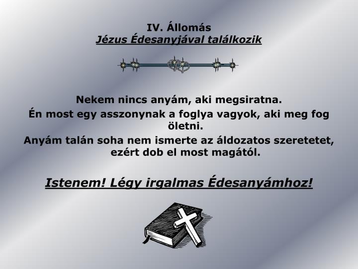 IV. Állomás