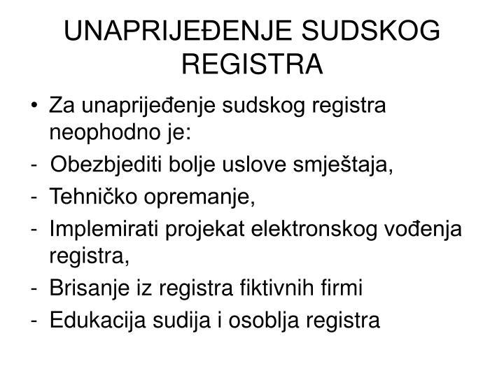 UNAPRIJEĐENJE SUDSKOG REGISTRA