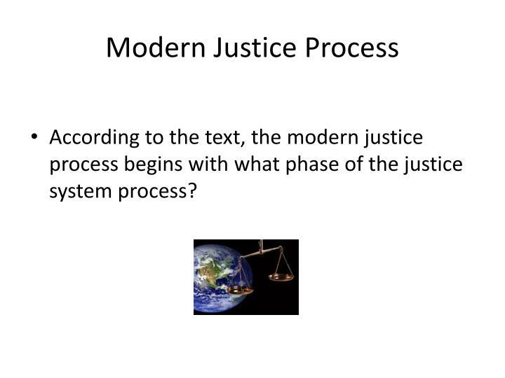 Modern Justice Process