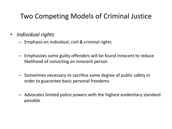 Two Competing Models of Criminal Justice