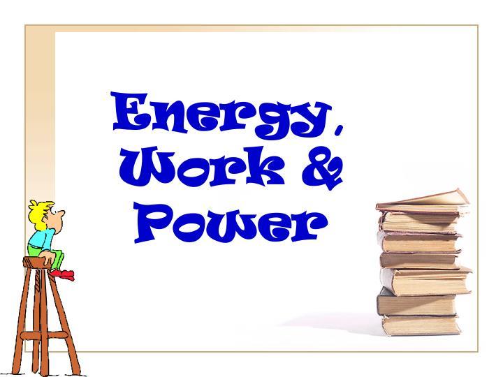Energy work power