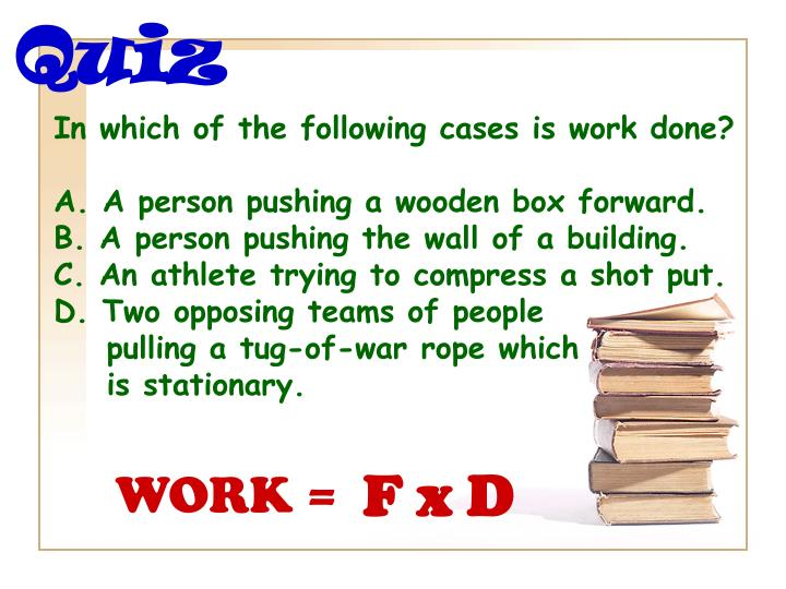 In which of the following cases is work done?