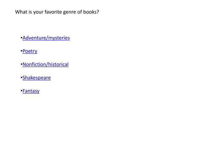 What is your favorite genre of books?
