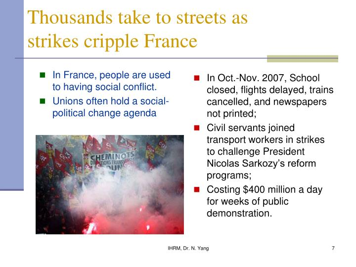 In France, people are used to having social conflict.