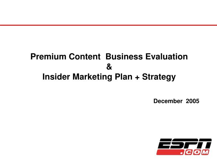 premium content business evaluation insider marketing plan strategy n.