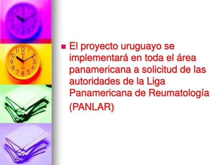 El proyecto uruguayo se implementará en toda el área panamericana a solicitud de las autoridades de la Liga Panamericana de Reumatología