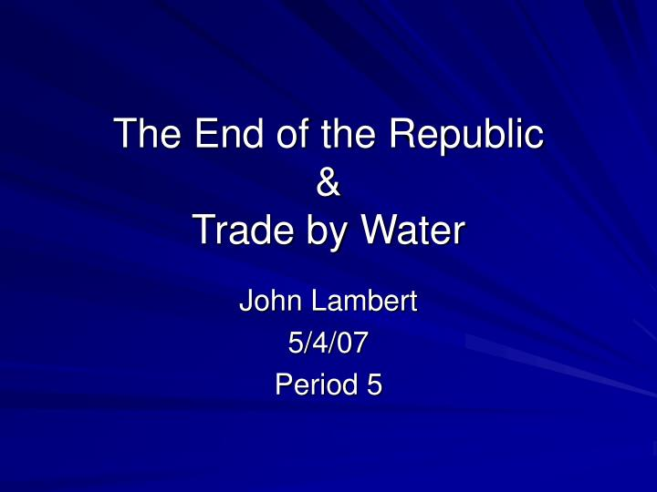the end of the republic trade by water n.