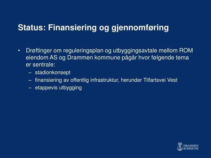 Status: Finansiering og gjennomføring