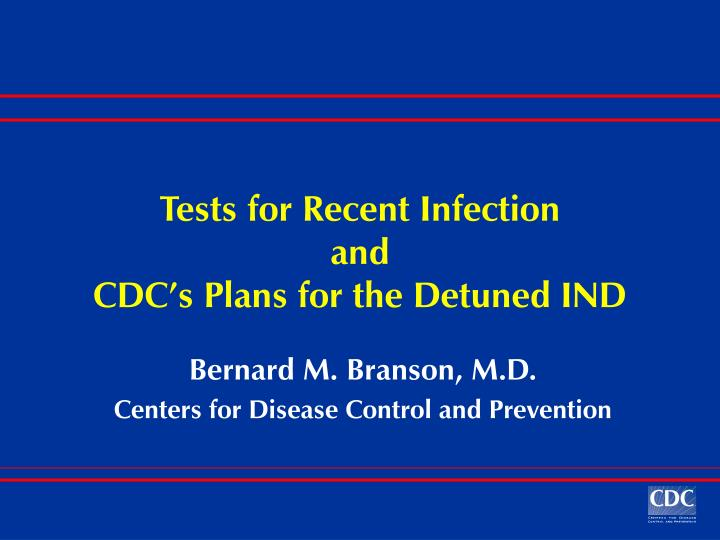 tests for recent infection and cdc s plans for the detuned ind n.