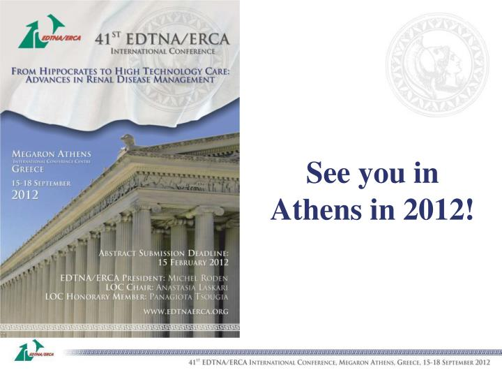 See you in Athens in 2012!