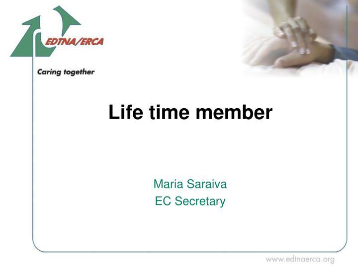 Life time member