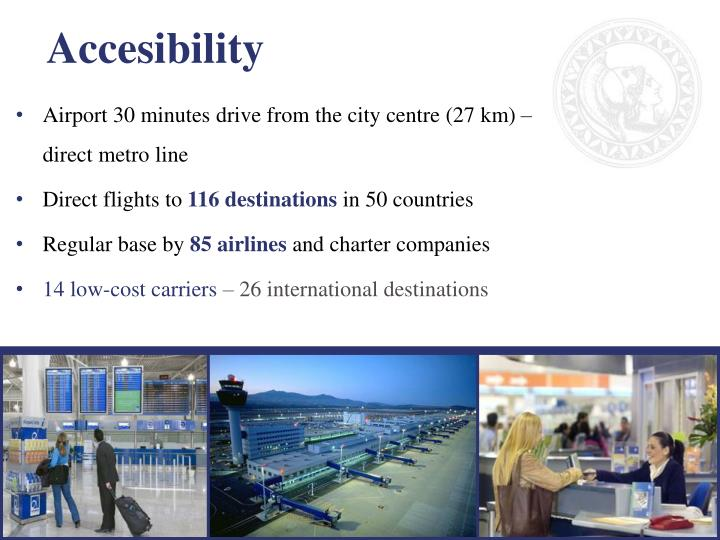 Airport 30 minutes drive from the city centre (27 km) – direct metro line