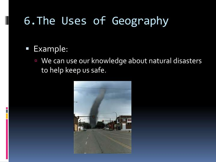 6.The Uses of Geography