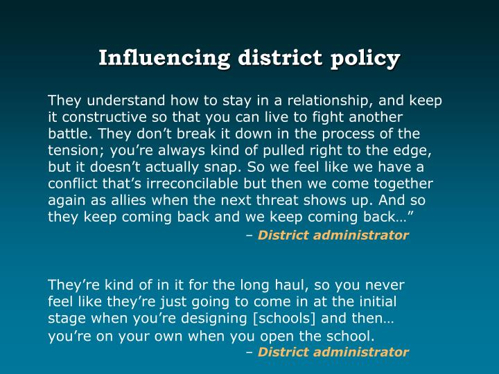 Influencing district policy