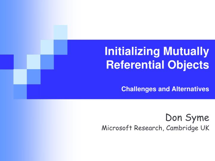 initializing mutually referential objects challenges and alternatives n.