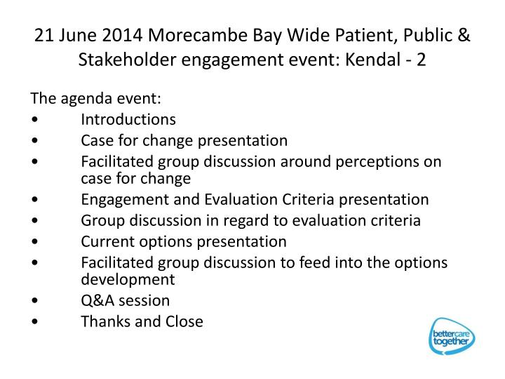 21 June 2014 Morecambe Bay Wide Patient, Public & Stakeholder engagement event: Kendal -