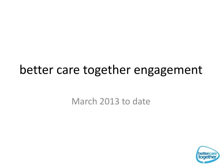 better care together engagement